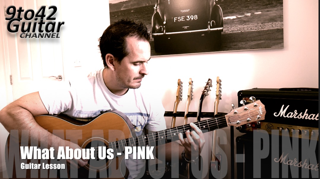 Guitar Lesson, What About Us by Pink