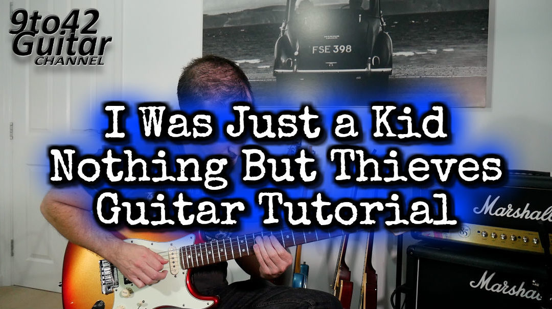 How to play I Was Just a Kid – Nothing But Thieves Guitar Lesson