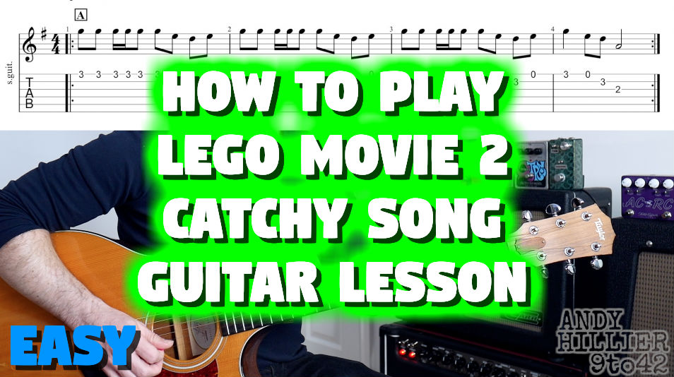 Lego Movie 2 – Catchy Song Guitar Lesson TAB