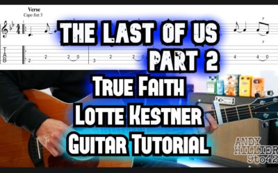 The Last of Us Part 2 True Faith Guitar TAB Lesson