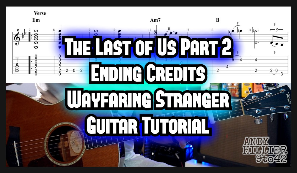 The Last of Us 2 Wayfaring Stranger Guitar Lesson