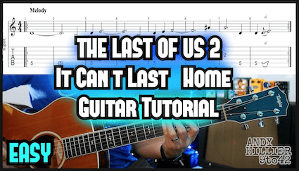 The Last of Us Part 2 It Can't Last (Home) Guitar TAB