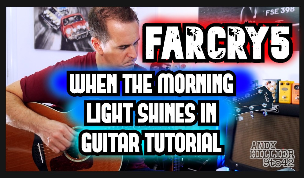 Far Cry 5 When The Morning Light Shines In Guitar Tab