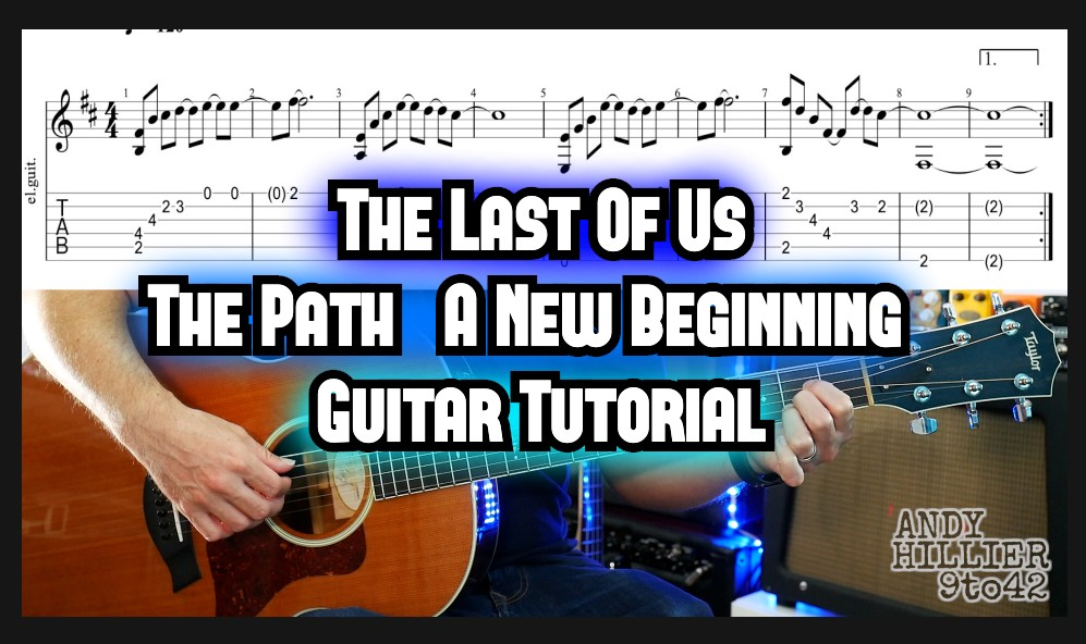 The Last Of Us The Path (A New Beginning) Guitar Tabs