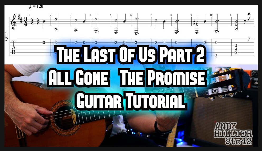 The Last of Us Part 2 All Gone (The Promise) GUITAR TAB
