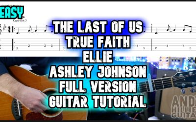 The Last Of Us True Faith Ellie (Ashley Johnson) Full Version Guitar Tutorial